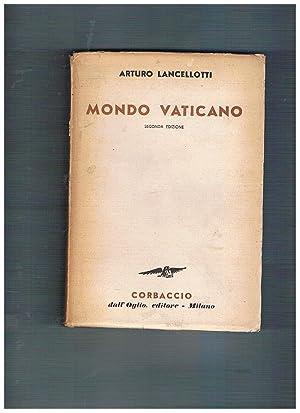 Mondo Vaticano. Seconda edizione riveduta e ampliata.: LANCELLOTTI Arturo.