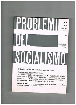 Problemi del socialismo, rivista bimestrale diretta da: BASSO Lelio, dir.