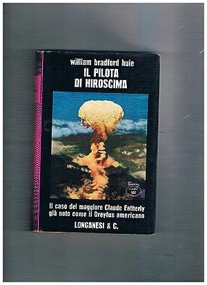 Il pilota di Hiroscima. Il caso del: BRADFORDHUIE William.