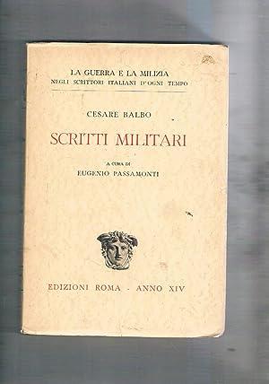 Scritti militari, a cura di Eugenio Passamonti.: BALBO Cesare.