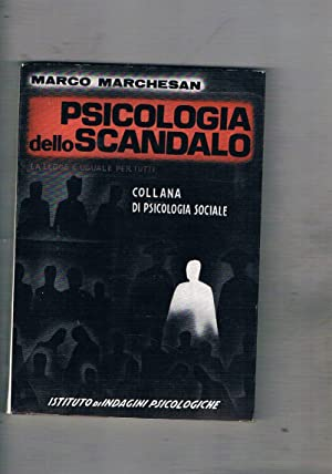 Psicologia dello scandalo.: MARCHESAN Marco.