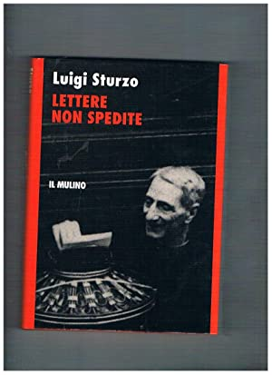 Lettere non spedite. A cura di gabriele: STURZO Luigi.