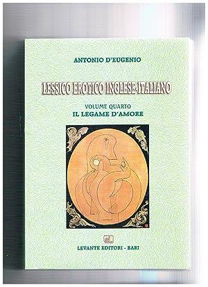 Lessico erotico Inglese -Italiano volume quarto: il: D'EUGENIO Antonio.