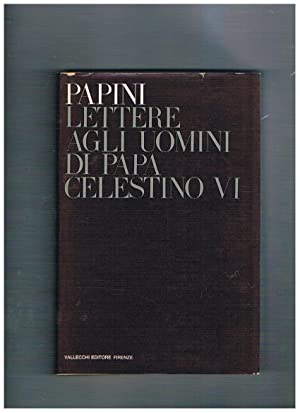 Lettere agli uomini di papa Celestino VI.: PAPINI Giovanni.