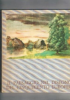 Il paesaggio nel disegno del Cinquecento europeo.