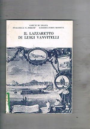 Il lazzaretto di Luigi Vanvitelli (di Ancona): ANTICI, GIOCHI, MORDENTI,
