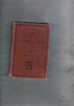 L'arte del dire. Manuale di retorica per: FERRARI Demetrio.