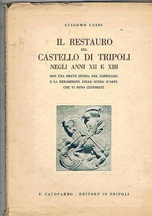Il restauro del castello di Tripoli negli: GUIDI Giacomo.