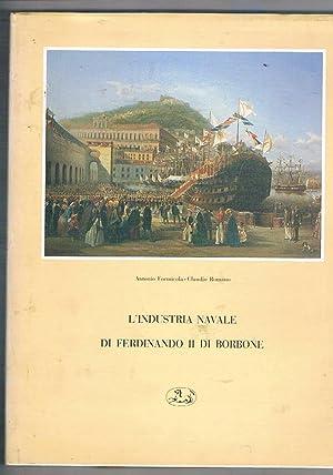 L'industria navale di Ferdinando II di Borbone .: FORMICOLA Antonio e