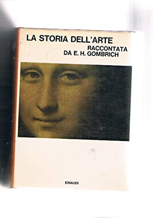 La storia dell'arte raccontata da E. G.: GOMBRICH E. H.