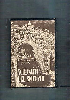 Scienziati del seicento: F. Cesi, B. Castelli,: ALTIERI BIAGI Maria