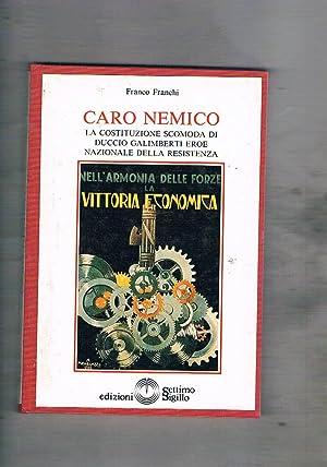 Caro nemico. La costituzione scomoda di Duccio: FRANCHI Franco.