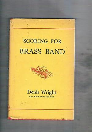 Scoring for Brass Band. Quarta edizione.: WRIGHT Denis.