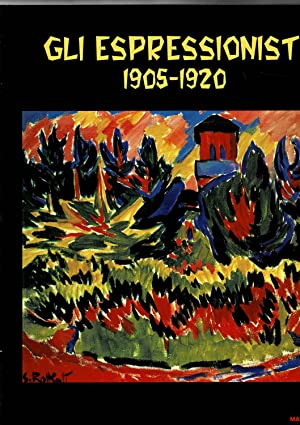Gli Espressionisti 1905-1920. Catalogo della mostra fatta: MOELLER Magdalena M.