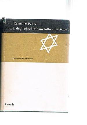 Storia degli ebrei italiani sotto il fascismo.: DE FELICE Renzo.