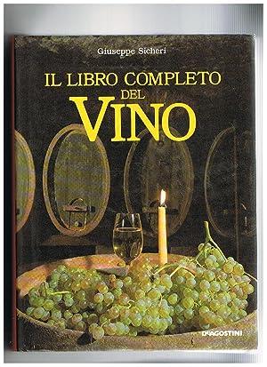 Il libro completo del vino.: SICHERI Giuseppe.