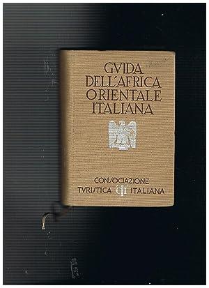 Guida dell'Africa orientale italiana.: C.T.I. a cura.