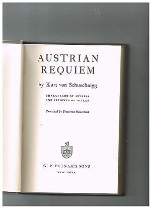 Austrian requiem. Chancellor of Austria and Prisoner: SCHUSCHNIGG Kurt von.