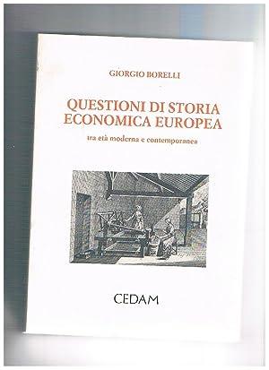 Questioni di storia economica europea. Tra età: BORRELLI Giorgio.