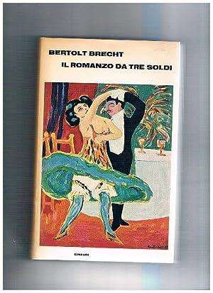Il romanzo da tre soldi. Traduzione di: BRECHT Bertolt.