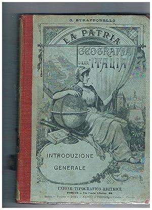 La Patria. Geografia dell'Italia: cenni storici, costumi,: STRAFFORELLO Gustavo.