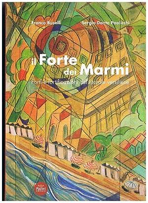 Il Forte dei marmi. Forti e fortificazioni: BUSELLI Franco e