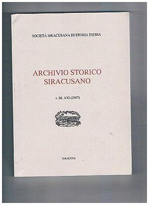 Archivio storico siracusano, s. III, XXI (2007).: SOCIETA' SIRACUSANA DI