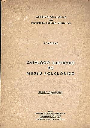 Catàlogo ilustrado do museu folclòrico. A cura: ALVARENGA Oneyda, a