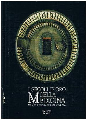 I secoli d'oro della medicina. 700 anni: AA. VV.