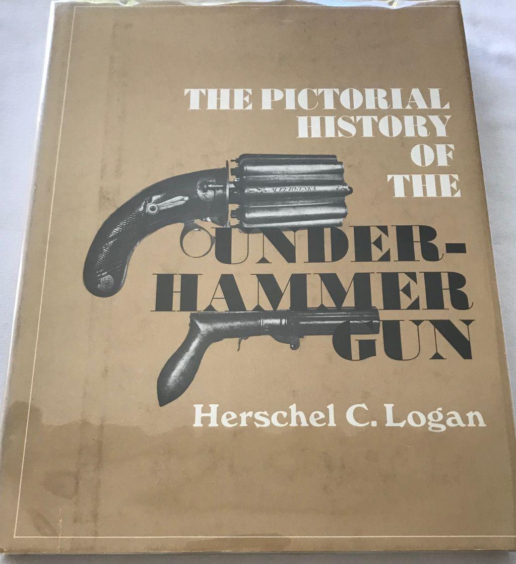 The Pictorial History of the Under-Hammer Gun Logan, Herschel C.; Foreword by Major Hugh Smiley Very Good Hardcover Price tag glue remnant on ffep. Otherwise textblock is very clean and tight. Herschel C. Logan is author, artist, and collector. Small stain on bottom