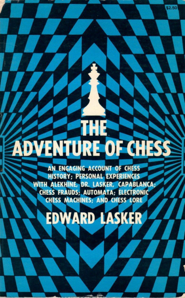 The Adventure of Chess - Lasker, Edward