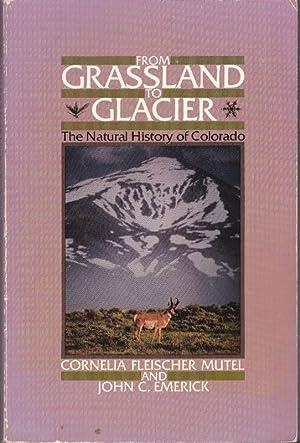 From Grassland to Glacier: The Natural History: Mutel, Cornelia Fleischer;