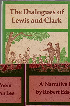 The Dialogues Of Lewis And Clark; A Narrative Poem