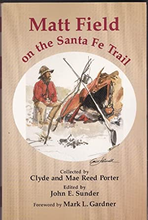 Matt Field on the Santa Fe Trail: Porter, Clyde and