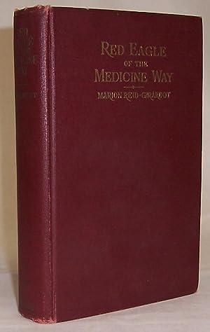 Red Eagle of the Medicine Way: Reid-Girardot, Marion