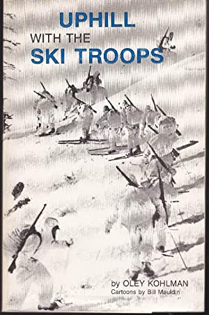 Uphill with the Ski Troops: Kohlman, Oley (by);