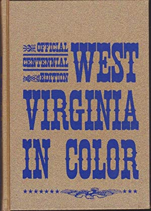 West Virginia in Color: Official Volume of: Schaefer & Seawell