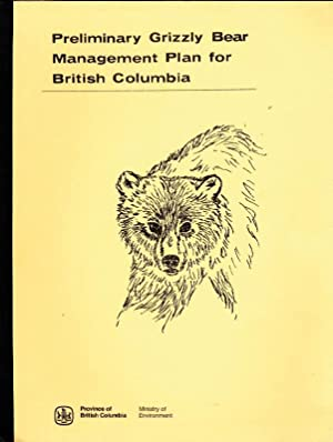 Preliminary Grizzly Bear Management Plan for British Columbia
