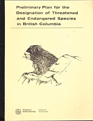 Preliminary Plan for the Designation of Threatened and Endangered Species in British Columbia