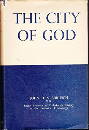 The City of God: The Study of St. Augustine's Philosophy: Croall Lectures, 1944