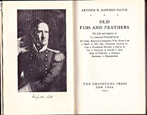 Old Fuss and Feathers: The Life and Exploits of Lt.-General Winfield Scott: The Only American Com...