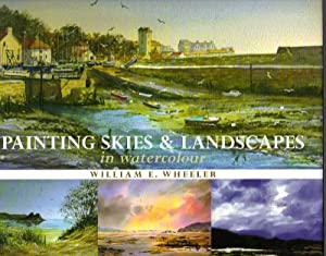 Painting Skies & Landscapes in Watercolour: Wheeler, William E.