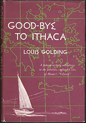 Good-Bye to Ithaca: A Famous Writer's Adventures in the Fabulous, Enchanted Isles of Homer's