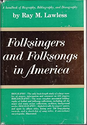 Folksingers and Folksongs in America: A Handbook: Lawless, Ray M.