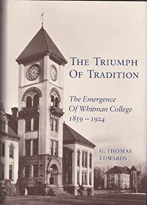 The Triumph of Tradition: The Emergence of Whitman College 1859-1924