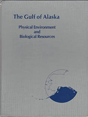 The Gulf of Alaska: Physical Environment and Biological Resources