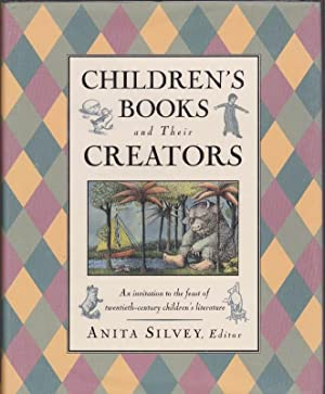 Children's Books and Their Creators: An Invitation to the Feast of Twentieth-Century Children's L...