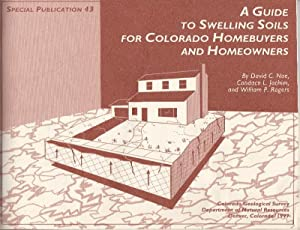 A Guide To Swelling Soild For Colorado Homebuyers and Homeowners [Special Publication 43]: Noe, ...