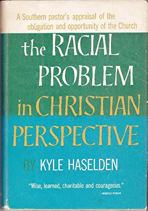 The Racial Problem in Chrisitan Perspective: A Southern Pastor's Appraisal of the Obligation and ...
