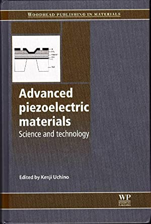 Advanced Piezoelectric Materials: Science and Technology: Uchino, Kenji (edited by)